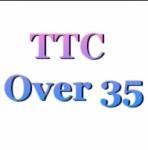 TTC over 35